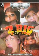 2 Big 2 Be True (4 Hours) Porn Movie