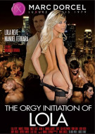 Orgy Initiation Of Lola, The Porn Video
