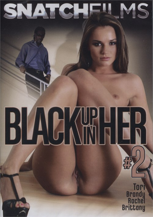 Black Up In Her #2 Brittany All Sex Snatch Films