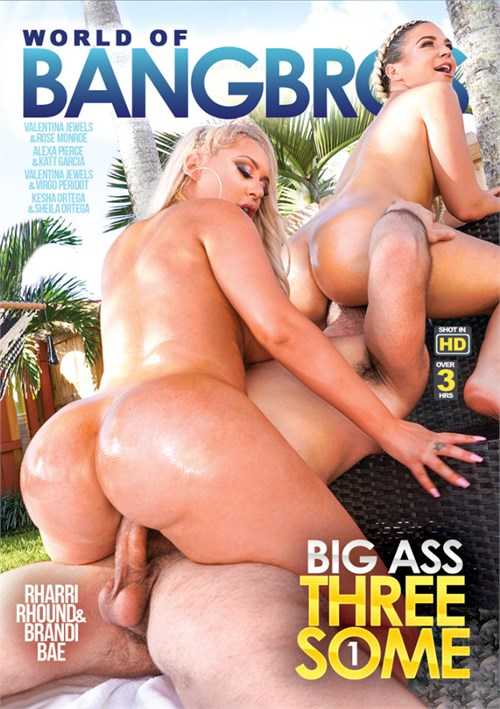 World Of BangBros: Big Ass Threesomes