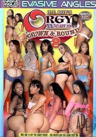 Orgy World: Brown & Round 8 Porn Movie