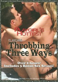 Playgirl's Hottest Throbbing Three Ways  Porn Video