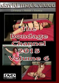 Bondage Channel 2015 Vol. 6, The Porn Video