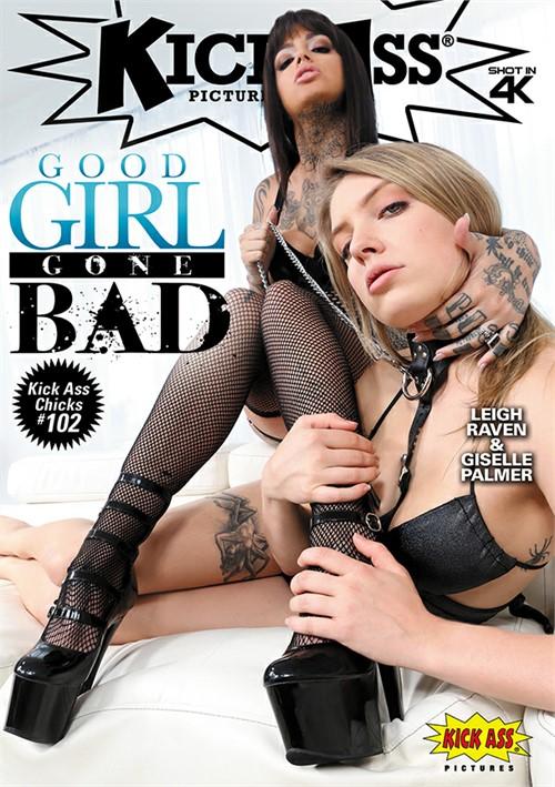 Kick Ass Chicks 102: Good Girls Gone Bad