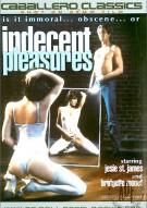Indecent Pleasures Porn Video