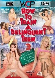 How To Train a Delinquent Teen 3 Porn Video