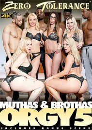 Muthas & Brothas Orgy 5 porn DVD from Zero Tolerance.
