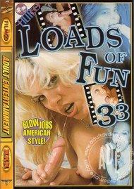 Loads of Fun 33 Porn Video