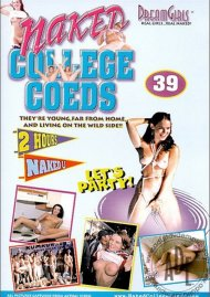 Dream Girls: Naked College Coeds #39 Porn Video