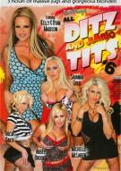 All Ditz and Jumbo Tits 6 Porn Movie