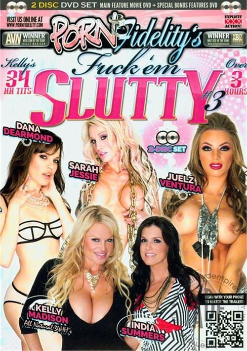 Porn Fidelity's Fuck 'Em Slutty 3