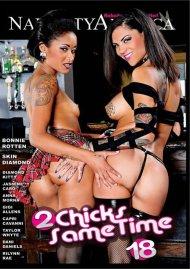 2 Chicks Same Time Vol. 18