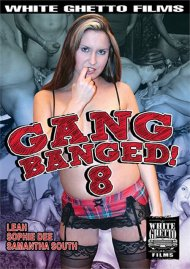 Gang Banged! 8 Porn Video