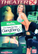 Hello, I'm Here for the GangBang 3 Porn Video
