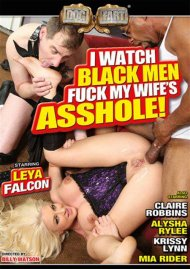I Watch Black Men Fuck My Wife's Asshole!