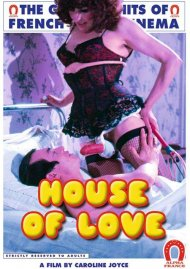 House Of Love (French) Porn Video