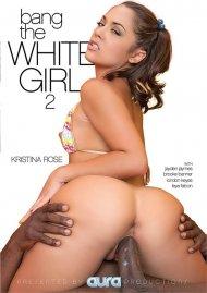 Bang The White Girl 2 Porn Video