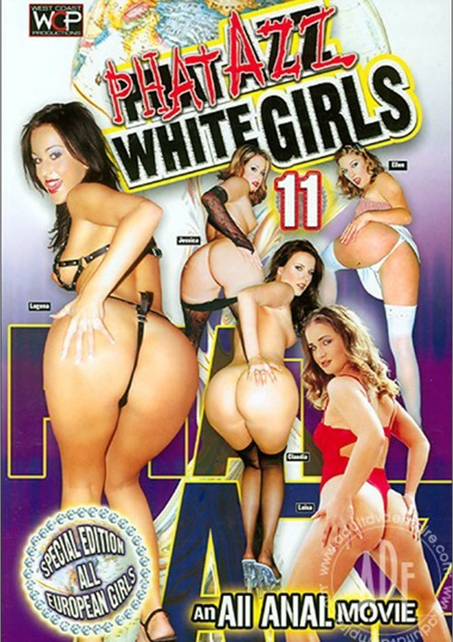 Phat Azz White Girls 11