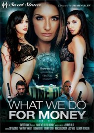 What We Do For Money porn DVD from Sweet Sinner.