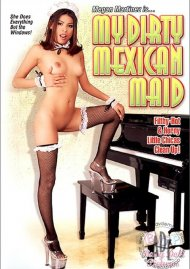 My Dirty Mexican Maid Porn Video