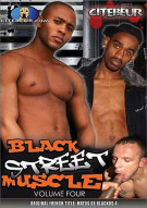 Black Street Muscle Vol. 4 Porn Movie