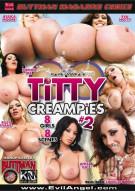 Titty Creampies #2 Porn Movie
