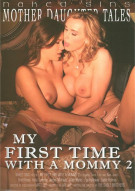 My First Time With A Mommy 2 Porn Movie