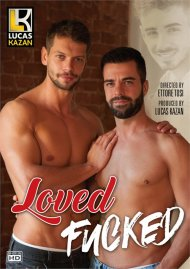 Loved Fucked gay porn DVD from Lucas Kazan.