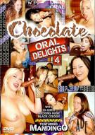 Chocolate Oral Delights 4 Porn Movie