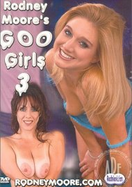 Rodney Moore's Goo Girls 3 Porn Video