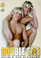 Double Size: Double the Pleasure Gay Porn Movie