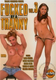 Fucked By A Tranny Vol. 3 Porn Video