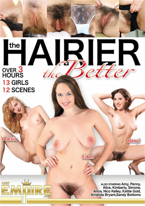 Hairier The Better, The
