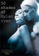 50 Shades Of Dylan Ryan Porn Movie
