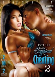 Don't Tell My Boyfriend I'm Cheating 2 Porn Video