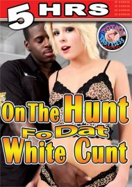 On The Hunt Fo Dat White Cunt image