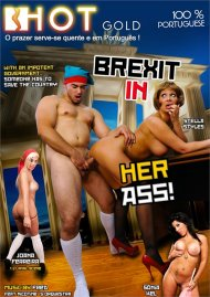 Brexit in Her Ass Porn Video