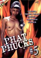 Phat Phucks #5 Porn Movie