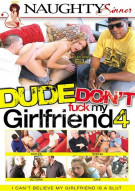 Dude Dont Fuck My Girlfriend 4 Porn Movie