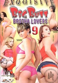 Big Butt Brotha Lovers 9 Porn Movie