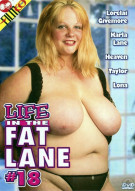 Life In The Fat Lane #18 Porn Video