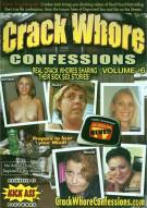 Crack Whore Confessions Vol. 6 Porn Video