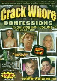 Crack Whore Confessions Vol. 6 Porn Video