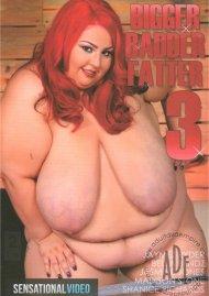 Buy Bigger Badder Fatter 3