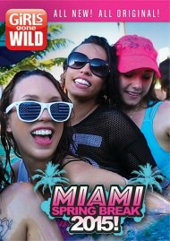 Girls Gone Wild: Miami Spring Break 2015