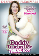 Daddy Touched Me There Too! Porn Movie