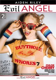 Butthole Whores 7 porn DVD from Evil Angel.