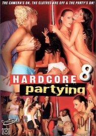 Hardcore Partying 8 Porn Movie