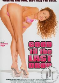 Good 'Til The Last Drop Porn Video