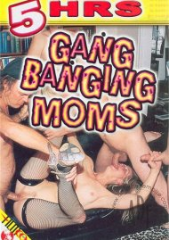 Gang Banging Moms